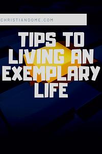 Living an exemplary life